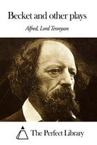 Becket and other plays by Alfred Lord Tennyson