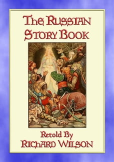 THE RUSSIAN STORY BOOK - 12 Illustrated Children's Stories from Mother Russia