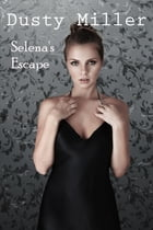 Selena's Escape by Constance 'Dusty' Miller