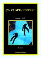 Ca va m'occuper ! by Laurent Pocry