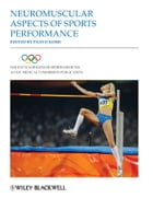 The Encyclopaedia of Sports Medicine, Neuromuscular Aspects of Sports Performance by Paavo V. Komi