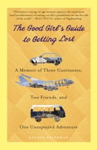 The Good Girl's Guide to Getting Lost Cover Image