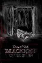 Out of the Blackness by Carter Quinn
