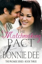 The Matchmaking Pact by Bonnie Dee