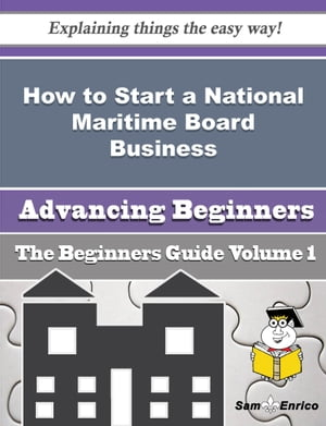How to Start a National Maritime Board Business (Beginners Guide)