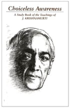 Choiceless Awareness by Jiddu Krishnamurti