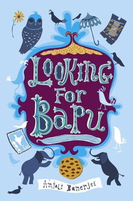 Book Looking For Bapu by Anjali Banerjee