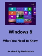 Windows 8 - What You Need to Know by Michel MARTIN
