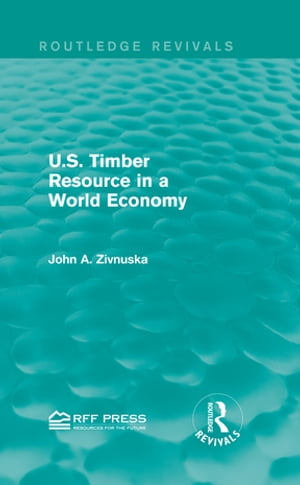 U.S. Timber Resource in a World Economy (Routledge Revivals)