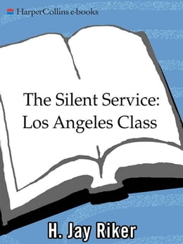 Book The Silent Service: Los Angeles Class by H. Jay Riker