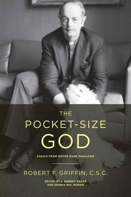Book The Pocket-Size God: Essays from Notre Dame Magazine by Griffin, C.S.C., Robert F.