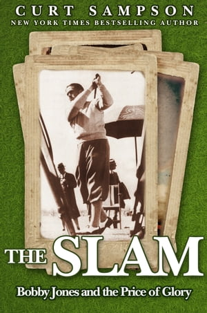 The Slam Bobby Jones and the Price of Glory