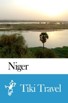 Niger Travel Guide - Tiki Travel by Tiki Travel