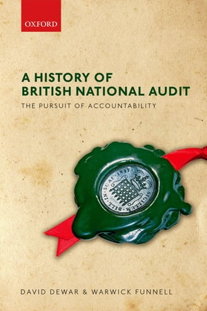 A History of British National Audit: The Pursuit of Accountability