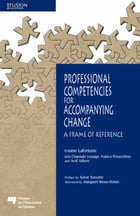 Professional Competencies for Accompanying Change: A Frame of Reference by Louise Lafortune