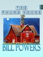 The Pharm House by Bill Powers