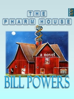 Book The Pharm House by Bill Powers