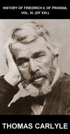 History of Friedrich II. of Prussia, Vol. XI. (of XXI.) [con Glosario en Español] by Thomas Carlyle