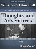 Thoughts and Adventures: Churchill Reflects on Spies, Cartoons, Flying, and the Future by Winston S. Churchill