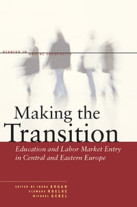 Making the Transition: Education and Labor Market Entry in Central and Eastern Europe