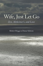 Wife, Just Let Go by Robert Briggs