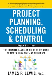 Project Planning, Scheduling, and Control: The Ultimate Hands-On Guide to Bringing Projects in On…