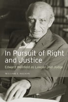 In Pursuit of Right and Justice: Edward Weinfeld as Lawyer and Judge