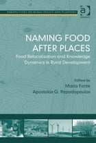 Naming Food After Places: Food Relocalisation and Knowledge Dynamics in Rural Development
