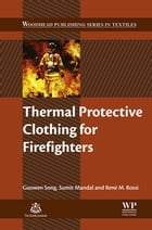 Thermal Protective Clothing for Firefighters by Guowen Song