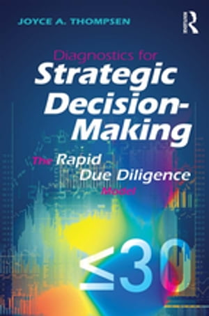 Diagnostics for Strategic Decision-Making The Rapid Due Diligence Model