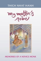 My Master's Robe: Memories of a Novice Monk by Thich Nhat Hanh