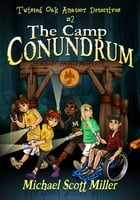 The Camp Conundrum by Michael Scott Miller