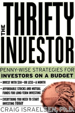Book The Thrifty Investor: Penny-Wise Strategies for Investors on a Budget: Penny-Wise Strategies for… by Israelsen, Craig