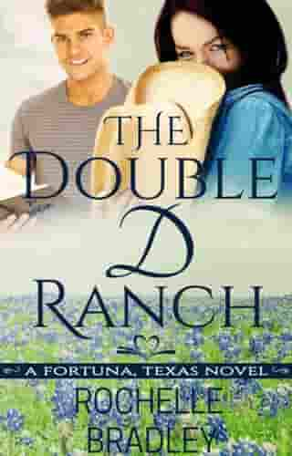 The Double D Ranch: A Fortuna, Texas Novel, #1 by Rochelle Bradley