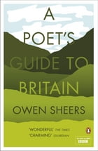 A Poet's Guide to Britain by Owen Sheers