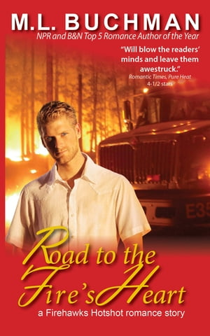 Road to the Fire's Heart by M. L. Buchman
