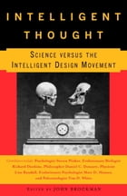 Intelligent Thought: Science versus the Intelligent Design Movement by John Brockman