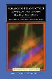 Researching Pedagogic Tasks: Second Language Learning, Teaching, and Testing