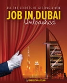 All The Secrets of Getting a New Job in Dubai! Unleashed! by Isabelita Castilho
