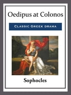Oedipus at Colonos by Sophocles