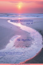 Serene Necessities Vol. 4 by Angel Dust