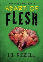 Heart of Flesh (High School Hell #3) by I.D. Russell