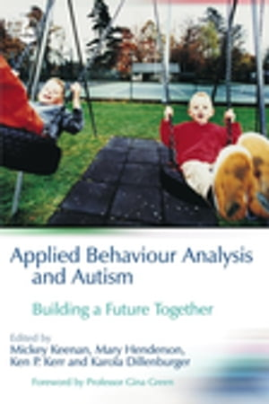 Applied Behaviour Analysis and Autism Building A Future Together