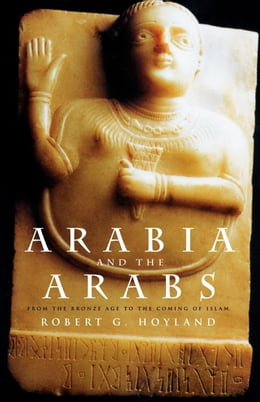 Book Arabia and the Arabs by Hoyland, Robert G.
