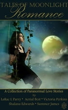Tales of Moonlight Romance by LaRae L Parry