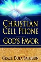 Christian Cell Phone God's Favor by None Grace Dola Balogun None