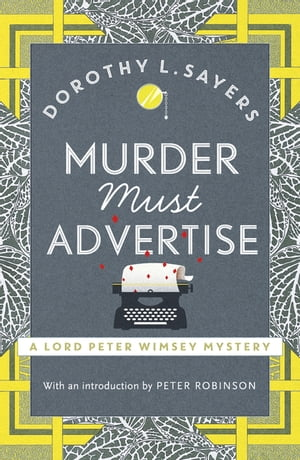 Murder Must Advertise Lord Peter Wimsey Book 10