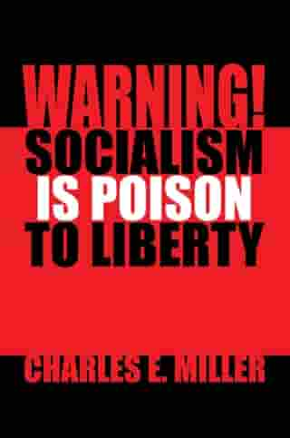 Warning! Socialism Is Poison to Liberty by Charles Miller
