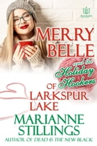 Merry Belle and the Holiday Hookers of Larkspur Lake by Marianne Stillings