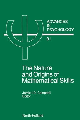 Book The Nature and Origin of Mathematical Skills by Campbell, J.I.D.